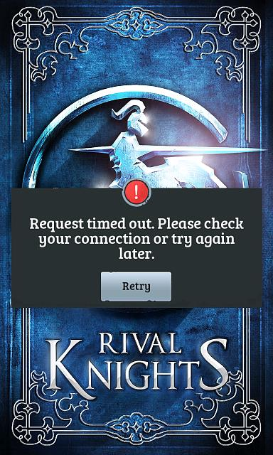 Gameloft Rival knight request timeout error - Windows Central Forums