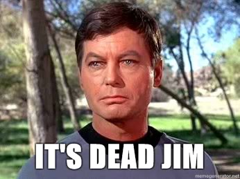 'It's Dead Jim' -- Bones McCoy